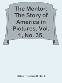 THE MENTOR: THE STORY OF AMERICA IN PICTURES, VOL. 1, NO. 35, SERIAL NO. 35 / THE CONTEST FOR NORTH AMERICA