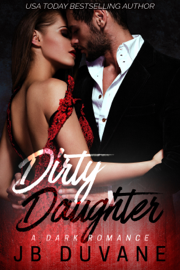 Dirty Daughter - JB Duvane book summary