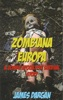 Zombiana Europa, A Zombie Apocalypse Survival Story