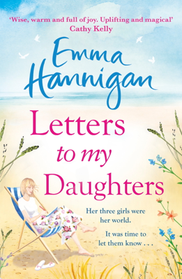 Emma Hannigan - Letters to My Daughters book