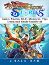 Monster Hunter Stories Game Amiibo DLC Monsters Tips Download Guide Unofficial