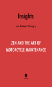 Insights on Robert Pirsig's Zen and the Art of Motorcycle Maintenance by Instaread