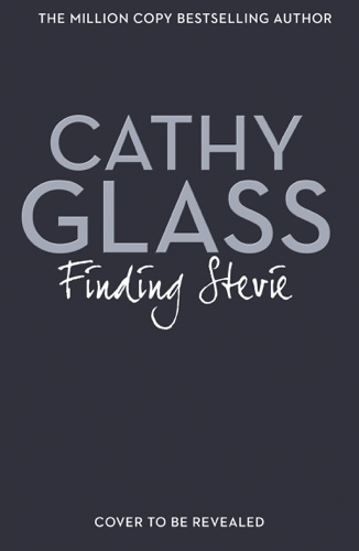 Cathy Glass - Finding Stevie: Part 2 of 3
