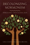 Decolonizing Mormonism