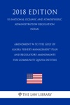 Amendment 94 To The Gulf Of Alaska Fishery Management Plan And Regulatory Amendments For Community Quota Entities US National Oceanic And Atmospheric Administration Regulation NOAA 2018 Edition