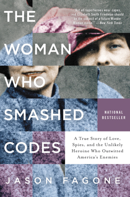 The Woman Who Smashed Codes - Jason Fagone book