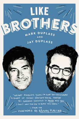 Like Brothers - Mark Duplass, Jay Duplass & Mindy Kaling book