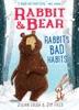 Rabbit & Bear: Rabbit's Bad Habits