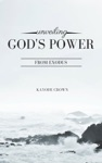 Unveiling Gods Power From Exodus