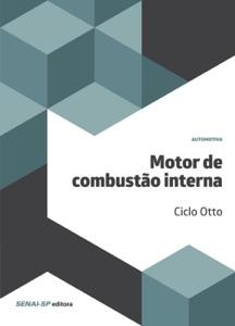 Motor de combustão interna – Ciclo Otto Book Cover