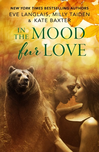 Eve Langlais, Milly Taiden & Kate Baxter - In the Mood Fur Love