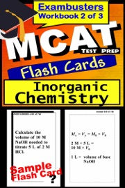 MCAT Test Prep Inorganic Chemistry Review--Exambusters Flash Cards--Workbook 2 of 3 - MCAT Exambusters
