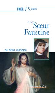 Prier 15 jours avec Sœur Faustine La couverture du livre martien