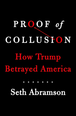 Seth Abramson - Proof of Collusion book
