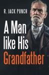 A Man Like His Grandfather