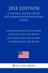 Passenger Car Average Fuel Economy Standards-Model Years 2008-2020 - Light Truck Average Fuel Economy Standards-Model Years 2008-2020 US National Highway Traffic Safety Administration Regulation NHTSA 2018 Edition