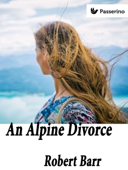 An Alpine divorce