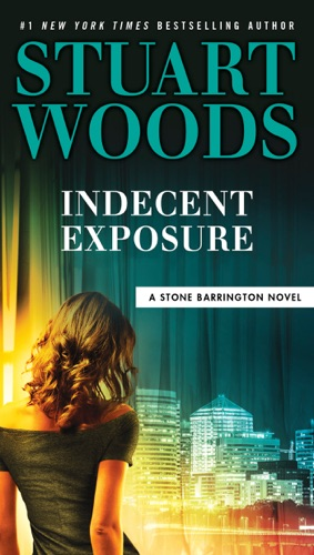 Stuart Woods - Indecent Exposure