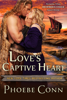 Phoebe Conn - Love's Captive Heart artwork