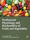 Postharvest Physiology And Biochemistry Of Fruits And Vegetables Enhanced Edition