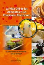 La Vida Útil de los Alimentos y sus Principales Reacciones