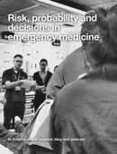 Risk, probability and decisions in emergency medicine.