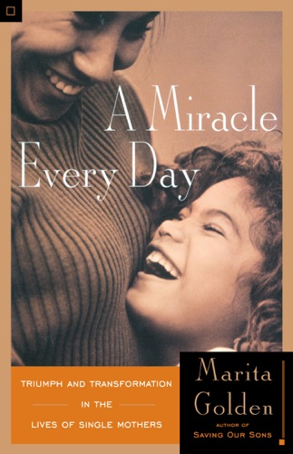 Marita Golden - A Miracle Every Day