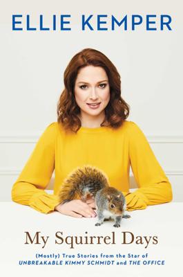 My Squirrel Days - Ellie Kemper book