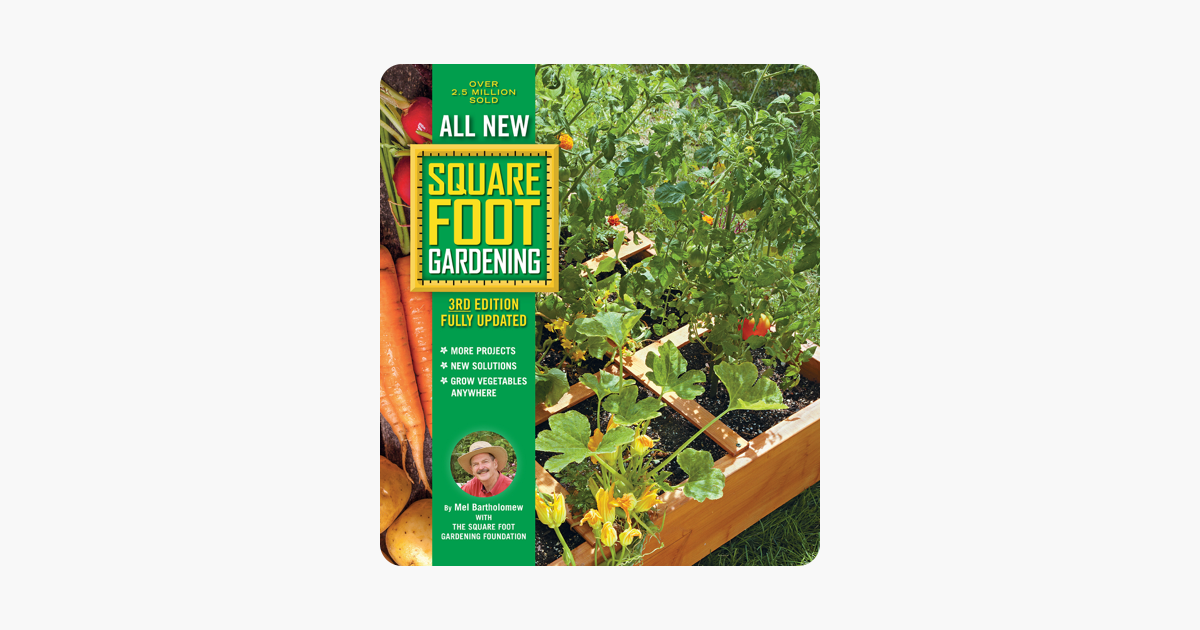 All New Square Foot Gardening, 3rd Edition, Fully Updated - Mel Bartholomew