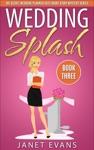 Wedding Splash  The Secret Wedding Planner Cozy Short Story Mystery Series -Book Three