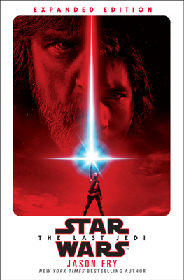 The Last Jedi: Expanded Edition (Star Wars) - Jason Fry book