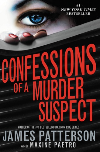 James Patterson & Maxine Paetro - Confessions of a Murder Suspect