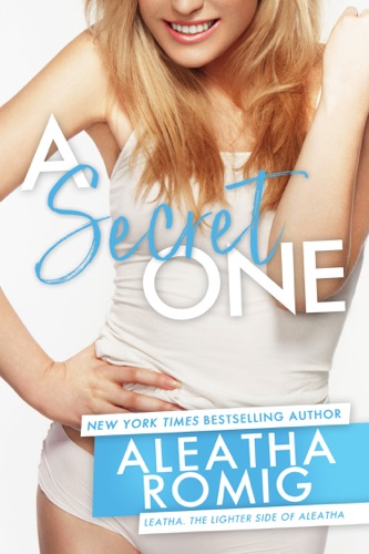 Aleatha Romig - A Secret One
