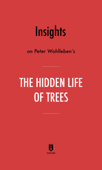 Insights on Peter Wohlleben's The Hidden Life of Trees by Instaread