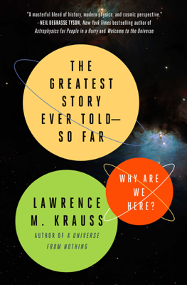 The Greatest Story Ever Told--So Far - Lawrence M. Krauss book