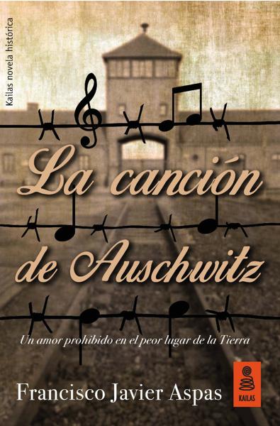 La canción de Auschwitz por Francisco Javier Aspas