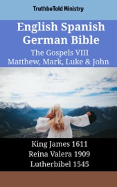 English Spanish German Bible The Gospels Viii Matthew Mark Luke John