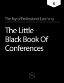 The Joy of Professional Learning - The Little Black Book Of Conferences