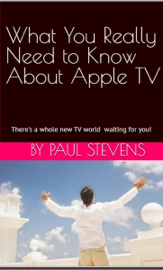 What You Really Need to Know About Apple TV