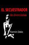 El Secuestrador de Divorciadas