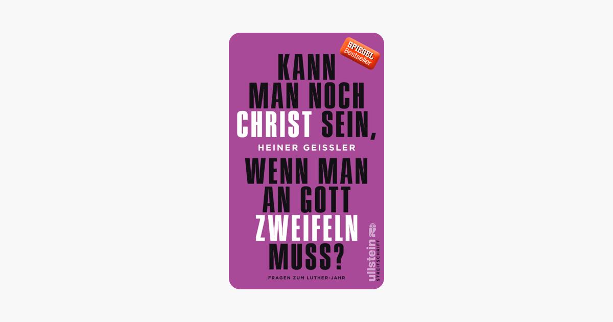 Kann Man Noch Christ Sein Wenn Man An Gott Zweifeln Muss