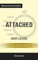 bestof.me - Attached: The New Science of Adult Attachment and How It Can Help YouFind - and Keep - Love: Discussion Prompts artwork