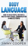 Body Language How To Read People Instantly Master Non-Verbal Communication  Analyze People