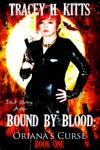 Bound By Blood Orianas Curse