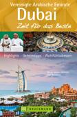 Reiseführer Dubai und die Vereinigten Arabischen Emirate –  Zeit für das Beste: Highlights und Geheimtipps