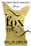 The Fox The Iron Head Trilogy Part One