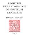 Registres De La Compagnie Des Pasteurs De Genve TVI 1589-1594