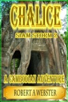 Chalice - A Cambodian Adventure Revised 2018