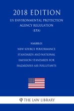 NM008.01 New Source Performance Standards and National Emission Standards for Hazardous Air Pollutants (US Environmental Protection Agency Regulation) (EPA) (2018 Edition)