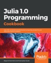 Julia 10 Programming Cookbook